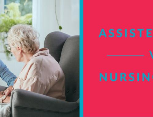 Assisted Living vs. Nursing Homes